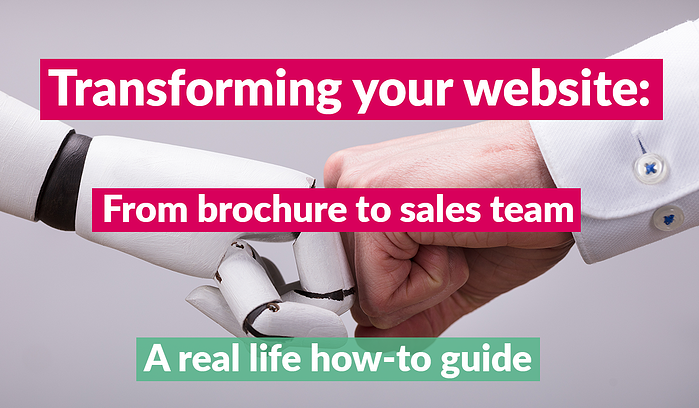 Transform your website from brochure to sales team