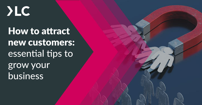 how to attract new customers 14 essential tips for magnetic attraction