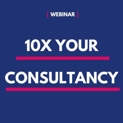 10x your consultancy